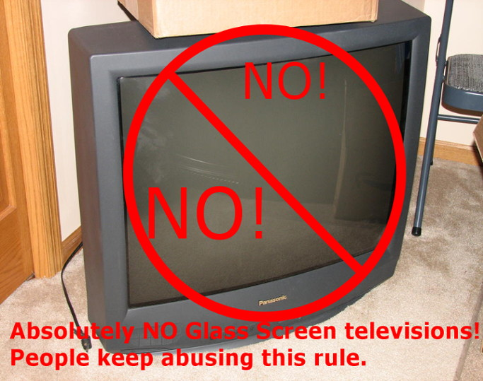 Absolutely No Glass screen televisions or computer monitors